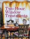 Two-Hour Window Treatments - Linda Durbano, Marni Kissel, Mechelle Christian