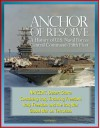 Anchor of Resolve: A History of U.S. Naval Forces Central Command / Fifth Fleet - NAVCENT, Desert Storm, Containing Iraq, Enduring Freedom, Iraqi Freedom and the Iraq War, Global War on Terrorism - U.S. Navy, U.S. Military, Department of Defense, Robert J. Schneller, Naval History and Heritage Command