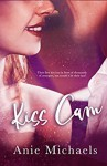 Kiss Cam (With A Kiss Book 1) - Anie Michaels