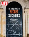 LIFE The Hidden World of Secret Societies - Life Magazine