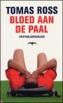 Bloed aan de paal - Tomas Ross