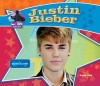 Justin Bieber: Pop Music Superstar - Sarah Tieck