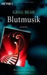 Blutmusik - Greg Bear, Ursula Kiausch
