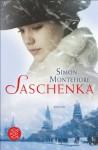 Saschenka: Roman - Simon Montefiore, Ulrike Wasel
