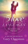 The 5 Love Languages: The Secret to Love that Lasts - Gary D Chapman