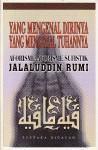 Yang Mengenal Dirinya Yang Mengenal Tuhannya: Aforisme-Aforisme Sufistik Jalaluddin Rumi - Rumi
