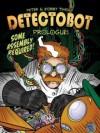 Detectobot #0 - Peter Timony, Bobby Timony
