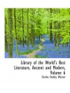 Library of the World's Best Literature, Ancient and Modern, Volume 6 - Charles Dudley Warner