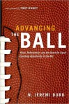Advancing the Ball: Race, Reformation, and the Quest for Equal Coaching Opportunity in the NFL - N. Jeremi Duru, Tony Dungy