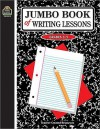 Jumbo Book of Writing Lessons - Marjorie Belshaw, Dona Herweck Rice