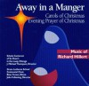 Away in a Manger: Carols of Christmas, Evening Prayer of Christmas: Music of Richard Hillert - Schola Cantorum, John Folkening, J. Thompson, Grace Lutheran School Centennial Choir, Richard Hiller