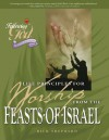 Life Principles for Worship from the Feasts of Israel - Richard Shepherd
