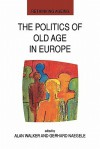 The Politics of Old Age in Europe - Lawrie Walker, Alan Walker, Gerhard Naegele