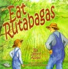 Eat Rutabagas - Jerry Apps