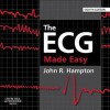 The Ecg Made Easy - John R Hampton