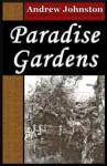 Paradise Gardens - Andrew Johnston
