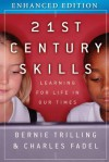 21st Century Skills, Enhanced Edition: Learning for Life in Our Times - Bernie Trilling, Charles Fadel