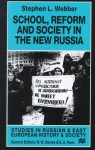 School, Reform and Society in the New Russia - Stephen L. Webber