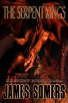 The Serpent Kings (Free Introduction) (Serpent Kings Saga) - James Somers