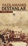 Yazılamamış Destanlar - Mehmed Niyazi