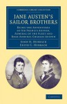 Jane Austen's Sailor Brothers: Being the Adventures of Sir Francis Austen, G.C.B., Admiral of the Fleet and Rear-Admiral Charles Austen - John H. Hubback, Edith C. Hubback
