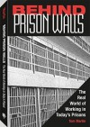 Behind Prison Walls: The Real World of Working in Today's Prisons - Tom Martin