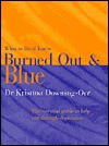 What to Do If You're Burned Out and Blue: The Essential Guide to Help You Through Depression - Kristina Downing-Orr