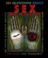 101 Questions about Sex and Sexuality: With Answers for the Curious, Cautious, and Confused - Faith Hickman Brynie
