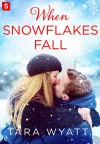 When Snowflakes Fall (The Graysons) - Tara Wyatt