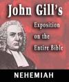 John Gill's Exposition on the Entire Bible-Book of Nehemiah - John Gill