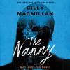 The Nanny - Gilly MacMillan