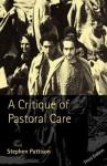 A Critique Of Pastoral Care - Stephen Pattison