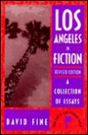 Los Angeles in Fiction: A Collection of Essays - David Fine