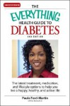 The Everything Health Guide to Diabetes: The Latest Treatment, Medication, and Lifestyle Options to Help You Live a Happy, Healthy, and Active Life - Paula Ford-Martin