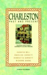 Charleston: Past and Present: The Official Guide to One of Bloomsbury's Cultural Treasures - Quentin Bell, Angelica Garnett, Henrietta Garnett, Richard Shore