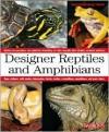 Designer Reptiles and Amphibians - Richard D. Bartlett, Patricia P. Bartlett
