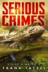 Serious Crimes (Strike a Match Book 1) - Frank Tayell