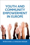 Youth and Community Empowerment in Europe: International Perspectives - Peter Evans, Angelika Kruger