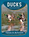 Ducks Nature Activity Book - James Kavanagh, Raymond Leung