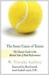 The Inner Game of Tennis: The Classic Guide to the Mental Side of Peak Performance - Zach Kleiman, W. Timothy Gallwey, Zach Kleinman, Pete Carroll