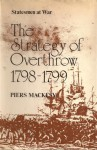 Statesmen at War: The Strategy of Overthrow, 1798-1799 - Piers Mackesy