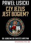 Czy Jezus jest Bogiem? - Paweł Lisicki