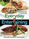 Everyday to Entertaining: 200 Sensational Recipes That Transform from Casual to Elegant - Meredith Deeds, Carla Snyder