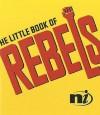 The Little Book Of Rebels (Little Books) - Vanessa Baird