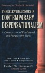 Three Central Issues In Contemporary Dispensationalism: A Comparison of Traditional and Progressive Views by Herbert W. Bateman (September 01,2011) - Herbert W. Bateman