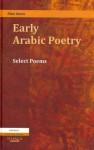Early Arabic Poetry: Select Poems - Alan Jones