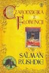 Czarodziejka z Florencji - Salman Rushdie