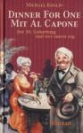 Dinner for One mit Al Capone. Der 50. Geburtstag und wer zuerst zog. (Dinner for One - Killer for Five) (German Edition) - Michael Koglin