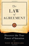 The Law of Agreement: Discover the True Power of Intention - Tony Burroughs