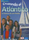 Spanish Iopeners Cruzando El Atlantico: La Historia de Una Familia Grade 2 2006c - Pearson School